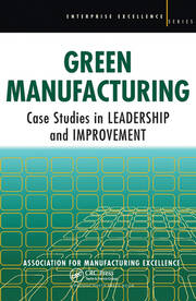 Green Manufacturing: Case Studies in Lean and Sustainability