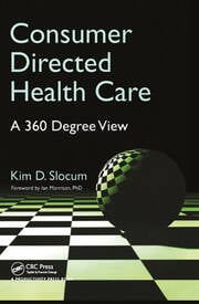 Consumer Directed Health Care: A 360 Degree View