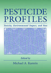 Pesticide Profiles: Toxicity, Environmental Impact, and Fate