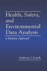 Health, Safety, and Environmental Data Analysis: A Business Approach