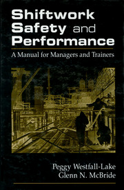 Shiftwork Safety and Performance: A Manual for Managers and Trainers