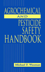 The Agrochemical and Pesticides Safety Handbook