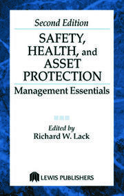 Safety, Health, and Asset Protection: Management Essentials, Second Edition