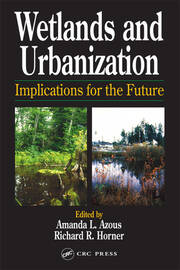 Wetlands and Urbanization: Implications for the Future