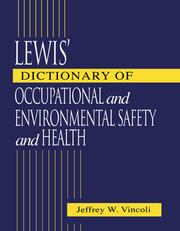 Lewis' Dictionary of Occupational and Environmental Safety and Health