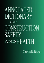 Annotated Dictionary of Construction Safety and Health