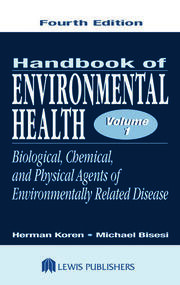Handbook of Environmental Health, Volume I: Biological, Chemical, and Physical Agents of Environmentally Related Disease