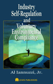 Industry Self-Regulation and Voluntary Environmental Compliance - 1st Edition book cover