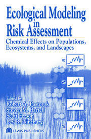 Ecological Modeling in Risk Assessment: Chemical Effects on Populations, Ecosystems, and Landscapes