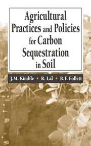 Agricultural Practices and Policies for Carbon Sequestration in Soil