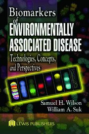 Biomarkers of Environmentally Associated Disease: Technologies, Concepts, and Perspectives