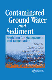 Contaminated Ground Water and Sediment: Modeling for Management and Remediation