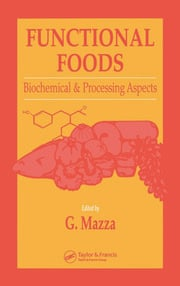Functional Foods: Biochemical and Processing Aspects, Volume 1