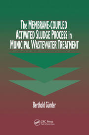The Membrane-Coupled Activated Sludge Process in Municipal Wastewater Treatment - 1st Edition book cover