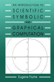 An Introduction to Scientific, Symbolic, and Graphical Computation - 1st Edition book cover