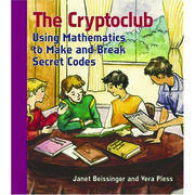 The Cryptoclub: Using Mathematics to Make and Break Secret Codes