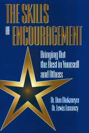 Skills of Encouragement: Bringing Out the Best in Yourself and Others