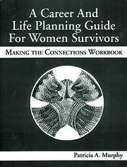 A Career and Life Planning Guide for Women Survivors - 1st Edition book cover