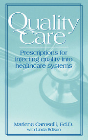 Quality Care: Prescription for Injecting Quality into Healthcare Systems