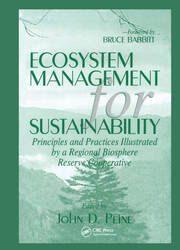 Ecosystem Management for Sustainability: Principles and Practices Illustrated by a Regional Biosphere Reserve Cooperative