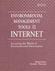 Environmental Management Tools on the Internet: Accessing the World of Environmental Information
