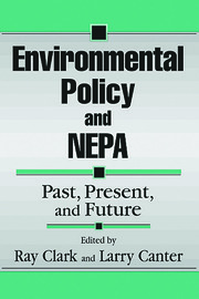 Environmental Policy and NEPA - 1st Edition book cover