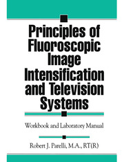 Principles of Fluoroscopic Image Intensification and Television Systems: Workbook and Laboratory Manual