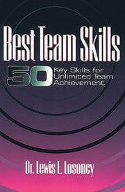 Best Team Skills: Fifty Key Skills for Unlimited Team Achievement