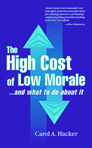 The High Cost of Low Morale...and what to do about it