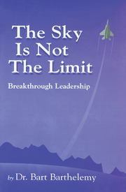 The Sky is Not the Limit: Breakthrough Leadership