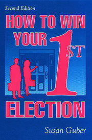 How To Win Your 1st Election - 1st Edition book cover