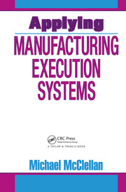 Applying Manufacturing Execution Systems