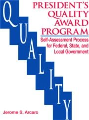 The Presidents Quality Award Program Self-Assessment Process for Federal, State and Local Government