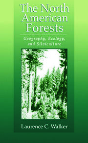 The North American Forests: Geography, Ecology, and Silviculture