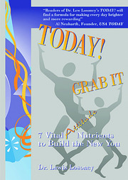 Today! Grab It: 7 Vital Attitude Nutrients to Build the New You