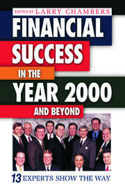 Financial Success in the Year 2000 and Beyond: 13 Experts Show the Way