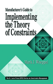 Manufacturer's Guide to Implementing the Theory of Constraints - 1st Edition book cover