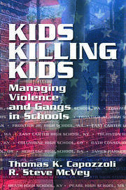 Kids Killing Kids: Managing Violence and Gangs in Schools