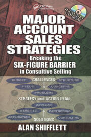 Major Account Sales Strategies: Breaking the Six Figure Barrier in Consultive Selling