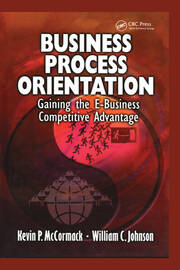 Business Process Orientation: Gaining the E-Business Competitive Advantage