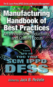 Manufacturing Handbook of Best Practices: An Innovation, Productivity, and Quality Focus