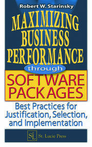 Maximizing Business Performance through Software Packages: Best Practices for Justification, Selection, and Implementation