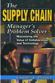 The Supply Chain Manager's Problem-Solver: Maximizing the Value of Collaboration and Technology