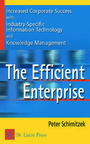 The Efficient Enterprise: Increased Corporate Success with Industry-Specific Information Technology and Knowledge Management