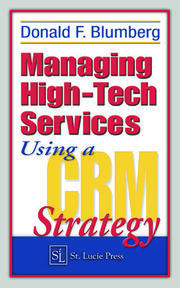 Managing High-Tech Services Using a CRM Strategy