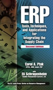ERP: Tools, Techniques, and Applications for Integrating the Supply Chain, Second Edition