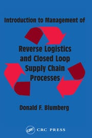 Introduction to Management of Reverse Logistics and Closed Loop Supply Chain Processes - 1st Edition book cover