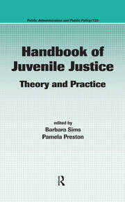 Handbook of Juvenile Justice: Theory and Practice