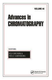 Advances In Chromatography: Volume 44