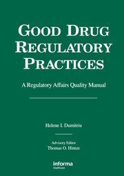 Good Drug Regulatory Practices: A Regulatory Affairs Quality Manual